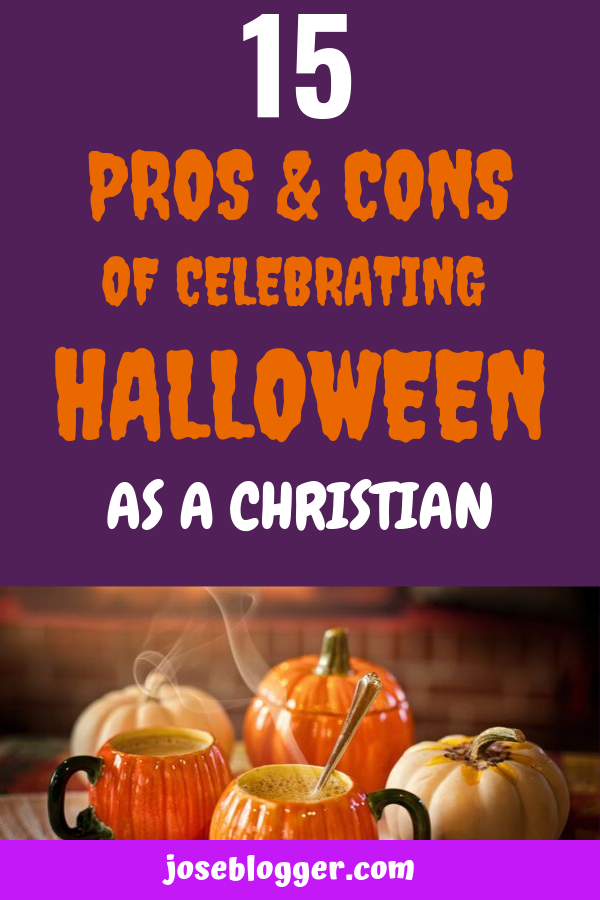 15 Pros and Cons of Celebrating Halloween as a Christian
