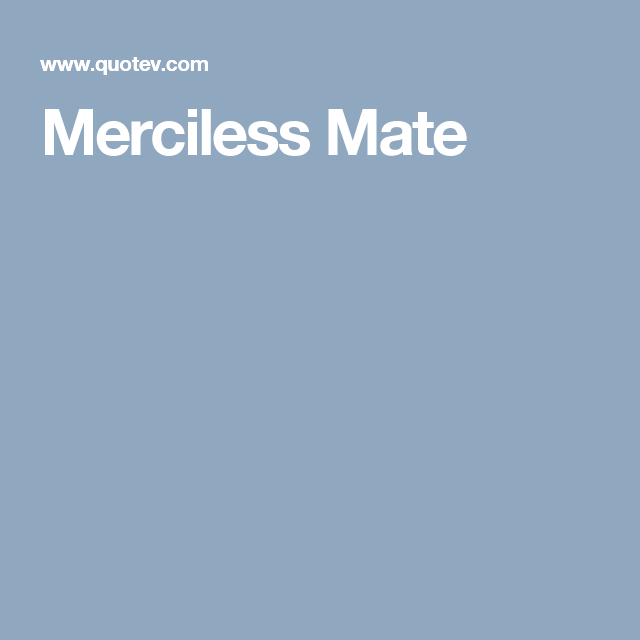 Merciless Mate | Life | Projects to try