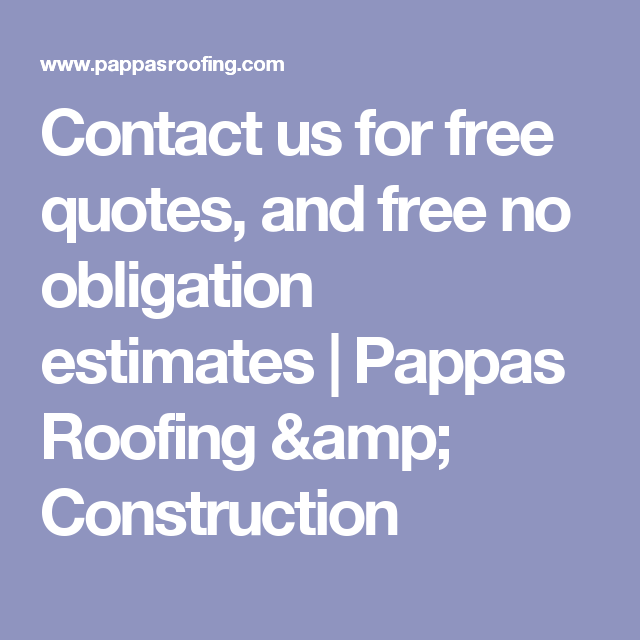 Contact Us For Free Quotes And Free No Obligation Estimates
