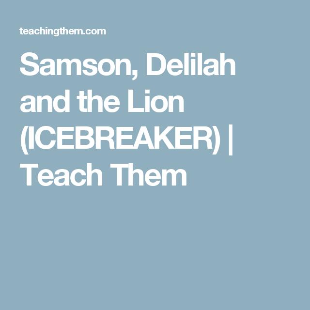 Samson delilah and the lion icebreaker teach them sunday samson delilah and the lion icebreaker teach them fandeluxe Gallery