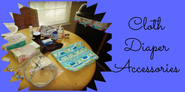 Our Cloth Diaper Accessories