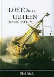 Rovasti Olavi Peltolan löytöretki Uuteen testamenttiin