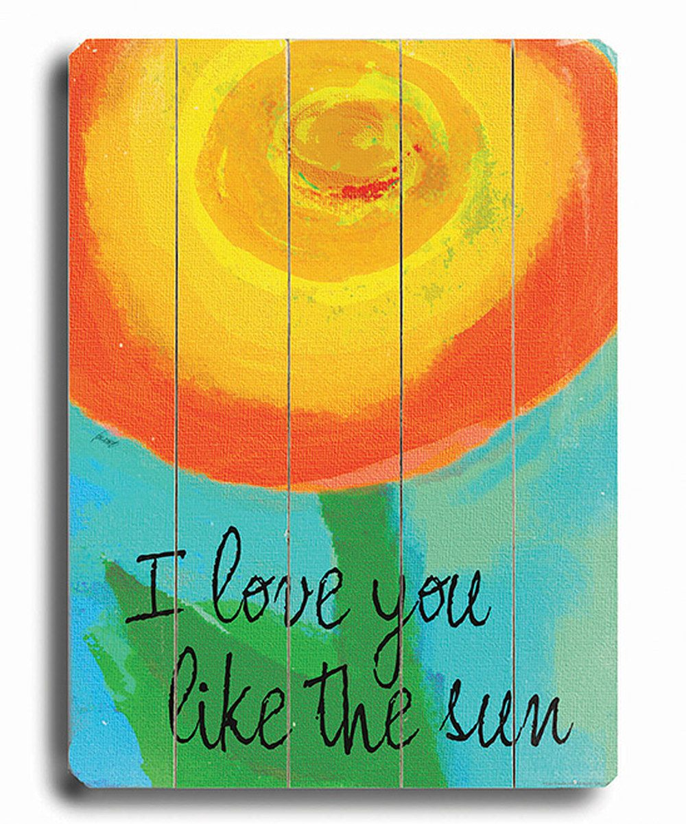 Take a look at this \'Love You Like the Sun\' Wall Art on zulily today ...