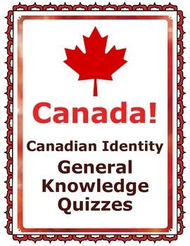 Canada! Canadian Identity, History 9 General Knowledge