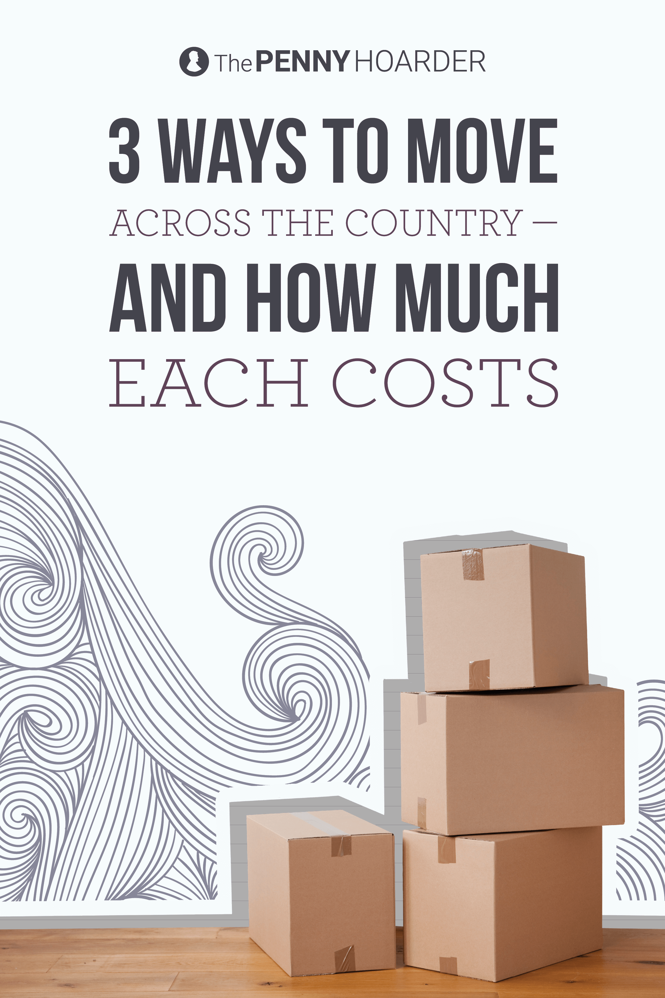 3 Ways to Move Across the Country and How Much Each Costs Big