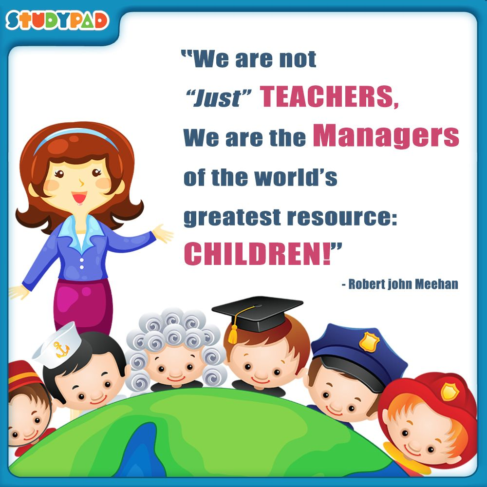 """Quotes Children Education: """"We Are Not """"just"""" Teachers, We Are The Managers Of The"""
