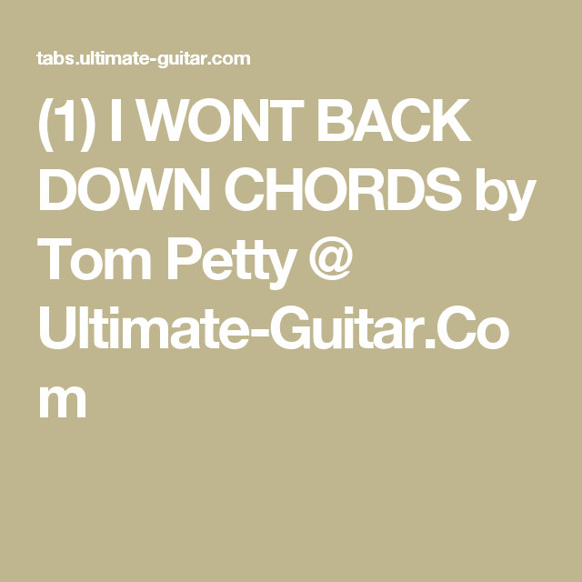 1 I Wont Back Down Chords By Tom Petty Ultimate Guitar The