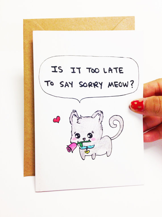 Funny sorry card funny funny apology card funny is it too late to funny sorry card funny apology card is it too late to say sorry meow sorry wife sorry girlfriend funny card for friend cat card by lovencreativity m4hsunfo