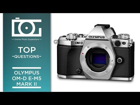 Tutorial Olympus Om D E M5 Mark Ii Frequently Asked Questions Youtube Mirrorless Camera Photography Olympus Camera Olympus