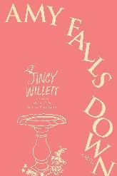"""""""Amy Falls Down,"""" by Jincy Willett  Laugh out loud funny.  I'll take it."""