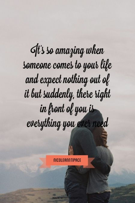 Itu0027s So Amazing When Someone Comes To Your Life And Expect Nothing Out Of  It But