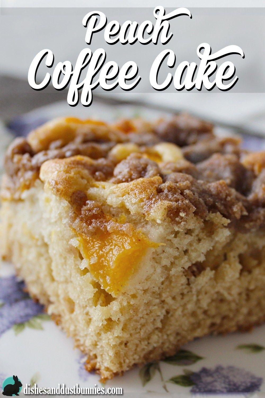 Peach Coffee Cake Dishes & Dust Bunnies Peach coffee
