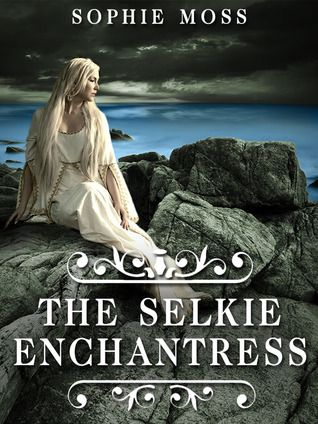 The Selkie Enchantress by Sophie Moss Book Cover