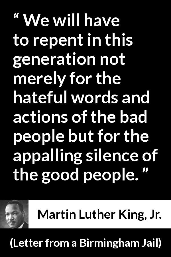 Letter From Birmingham Jail Quotes Martin Luther King Jrquote About Silence From Letter From A