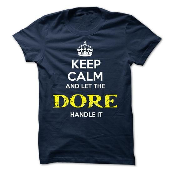 DORE - KEEP CALM AND LET THE DORE HANDLE IT - #monogrammed sweatshirt #big sweater. SAVE => https://www.sunfrog.com/Valentines/DORE--KEEP-CALM-AND-LET-THE-DORE-HANDLE-IT.html?68278