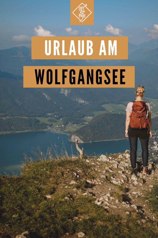 Die Besten Tipps Fur Deinen Urlaub Am Wolfgangsee Outdoor Abenteuer Wolfgangsee Osterreich Urlaub
