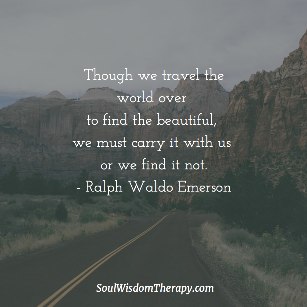 Emerson Nature Quotes: Though We Travel The World Over To Find The Beautiful, We