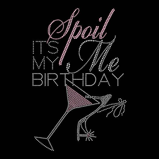 Spoil Me It's My Birthday Queen Tiara Princess Rhinestone Iron On Transfer Hotfix Bling