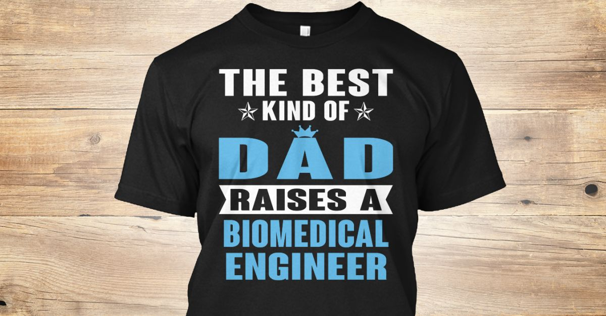 Biomedical Engineer Funny, Dads and Hoodies - biomedical engineering job description
