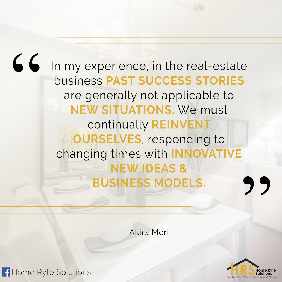 In my experience, in the real-estate business past success stories ...