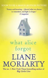 Brona's Books: What Alice Forgot by Liane Moriarty