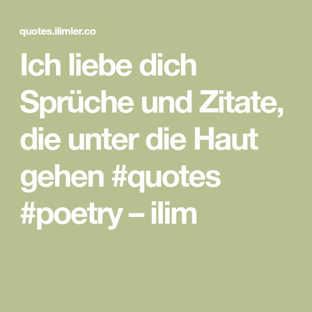 Ich Liebe Dich Spruche Und Zitate Die Unter Die Haut Gehen Quotes Poetry Ilim Zitate Spruche Zitate Liebe Spruch