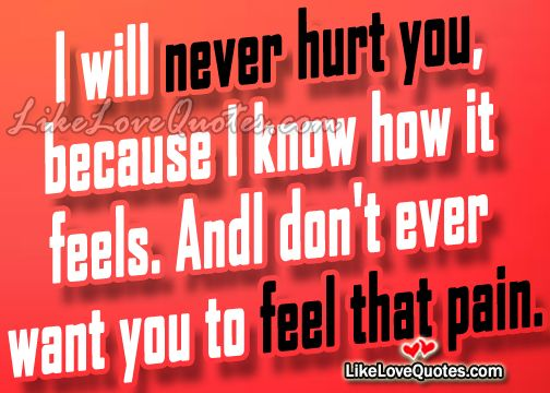 Why I will never HURT you... | Sad Quotes ❤ | Pinterest