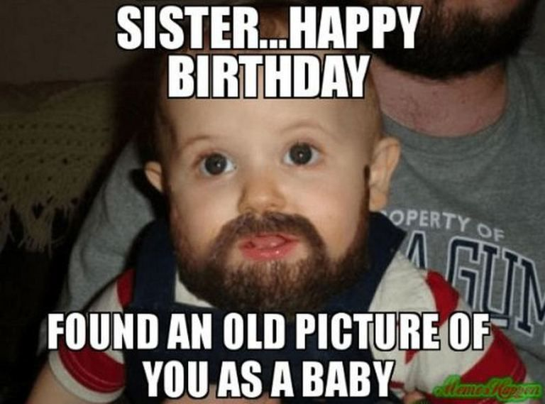 91 Happy Birthday Sister Memes For Your Sibling That Is Also A Friend Happy Birthday Brother Funny Funny Happy Birthday Meme Birthday Brother Funny