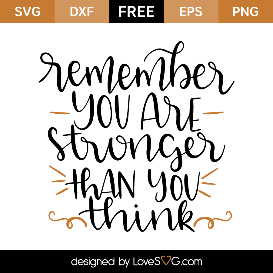 Download Remember you are stronger than you think   Svg files for ...