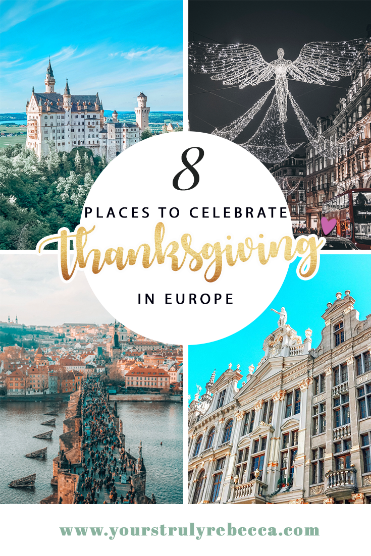 Eight Magical Places To Celebrate Thanksgiving In Europe In 2020 Holiday Travel Destinations Top Europe Destinations Europe Destinations