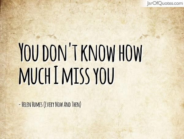 Image Result For You Dont Know How Bad I Miss You Quotes Him I