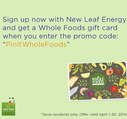 """Sign up now with New Leaf Energy and get a Whole Foods gift card when you enter the promo code: """"PinItWholeFoods"""" #PinningWithPablo"""