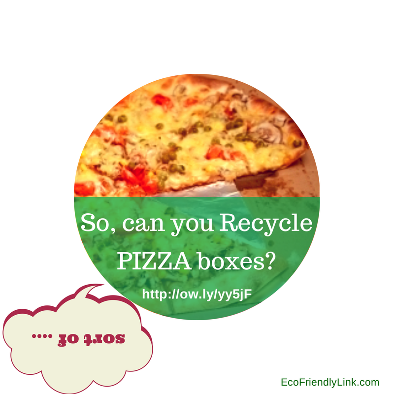Can you recycle Pizza boxes?  Well, sort of.....