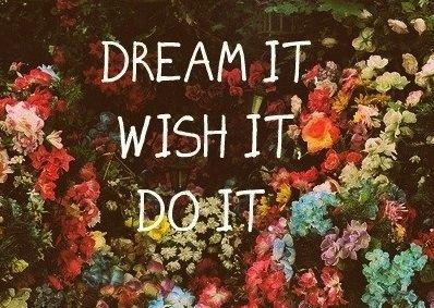 Dream It, Wish It, Do It