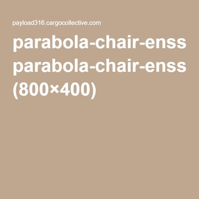 parabola-chair-ensso-5_800.jpg (800×400)