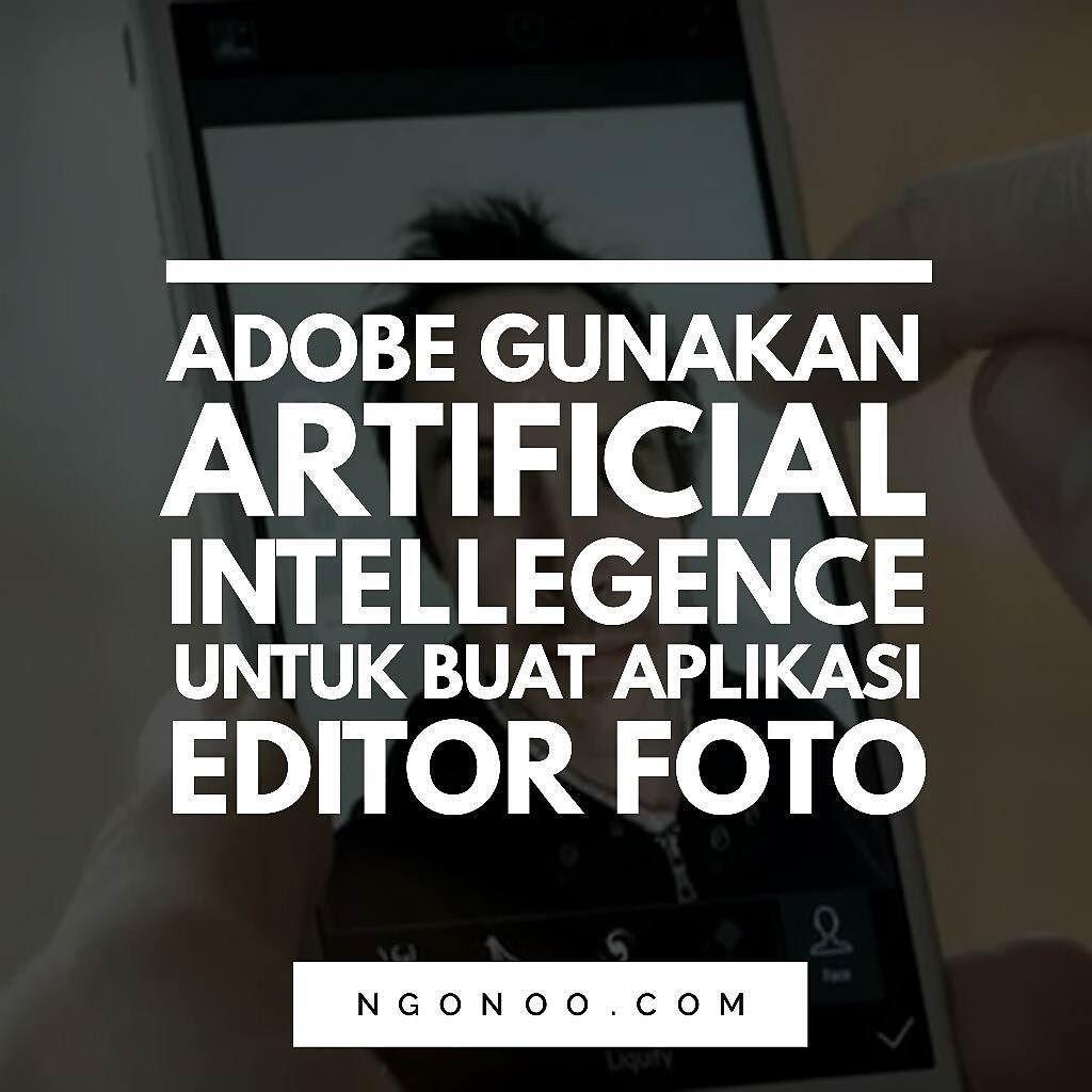Https Ngonoo Com Untuk Mempermudah Pengalaman Edit Foto Yg Lebih Mudah Dan Praktis Adobe Melirik Teknologi Ai Artificial Intelli Pengeditan Foto Bokeh Lirik