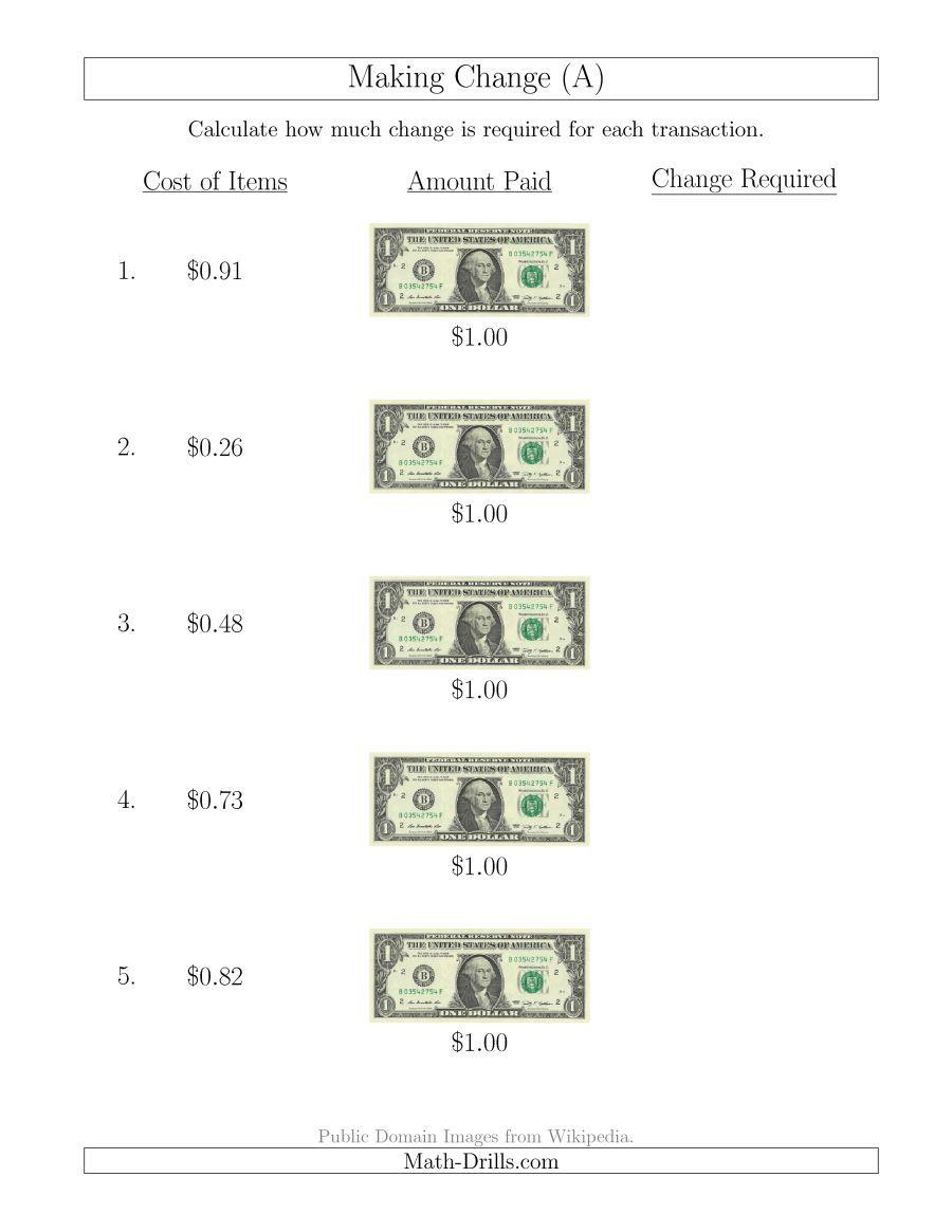 The Making Change From U S 1 Bills A Math Worksheet From The Money Worksheets Page At Math Drills Com Math Worksheets Money Worksheets Math Learning Center