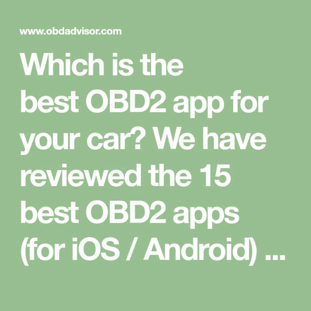 15 Best OBD2 iOS/Android Apps That Will Solve Your Car