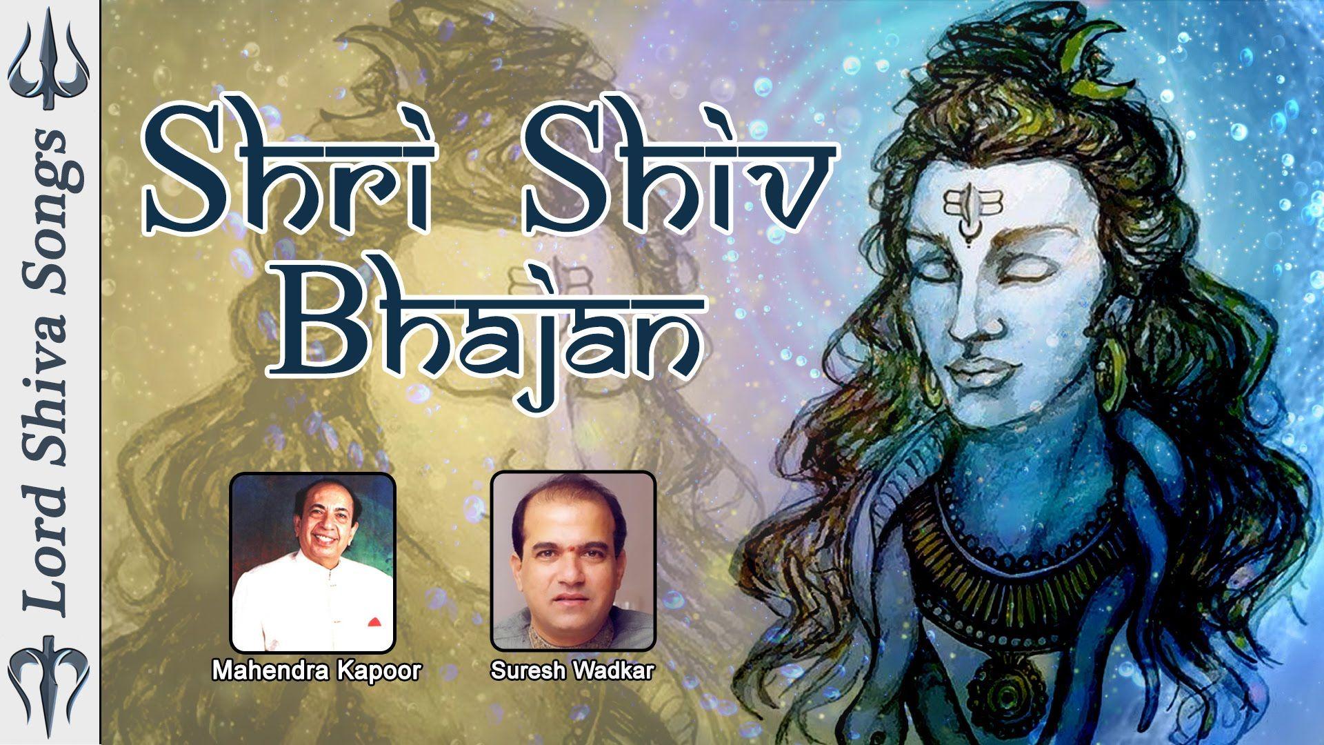 Top Shiva Bhajans Om Nama Shivaya Lord Shiva Songs Devotional Songs Shiva Bhajans Shiva Songs Devotional Songs