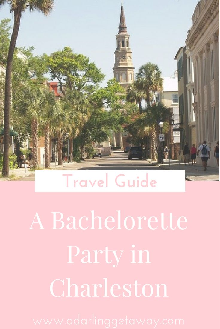 Planning A Bachelorette Party In Charleston Check Out Our