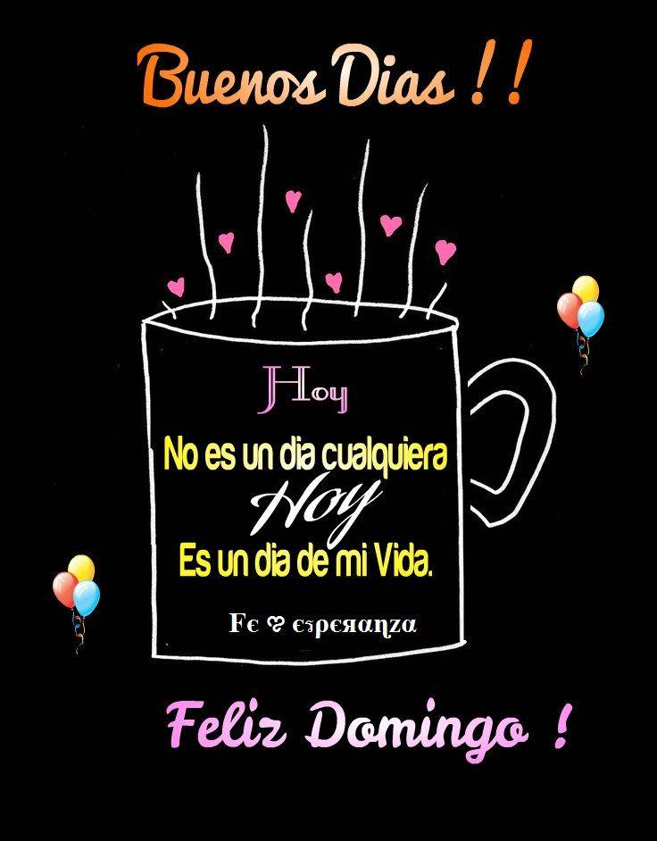 Buenos Días Feliz Domingo Feliz Domingo Frases De Buenos Días