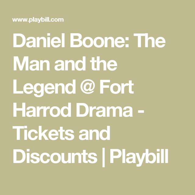Daniel Boone: The Man and the Legend @ Fort Harrod Drama - Tickets and Discounts | Playbill