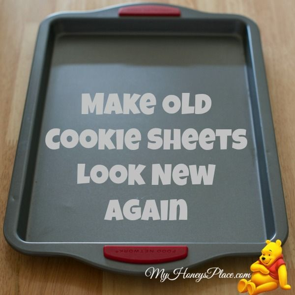 make old cookie sheets look new again rezept share your craft pinterest haushalt tipps. Black Bedroom Furniture Sets. Home Design Ideas