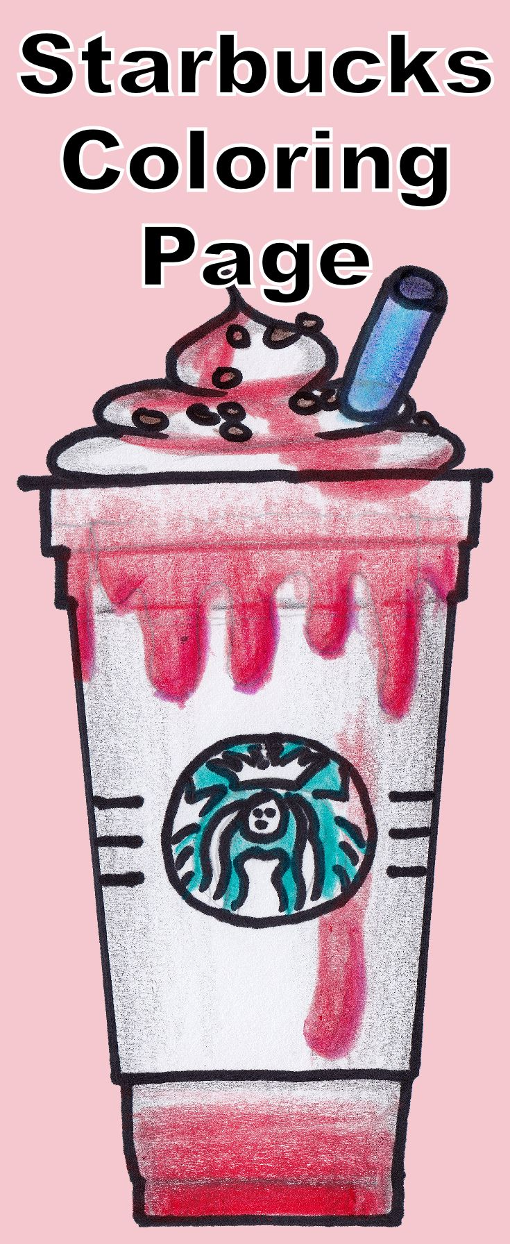 Free Coloring Page Of A Starbucks Frappuccino Includes A Drawing