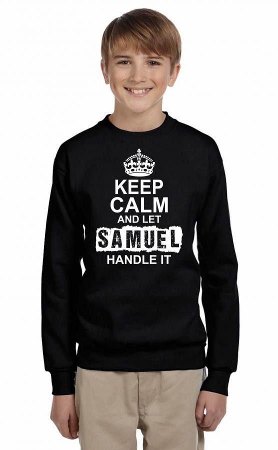 keep calm and let samuel handle it 1 Youth Sweatshirt
