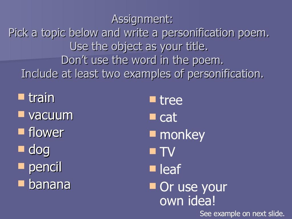 assignment pick a topic below and write a personification poem personification lesson goals define personification see examples of personification listen to a story personification poems personification