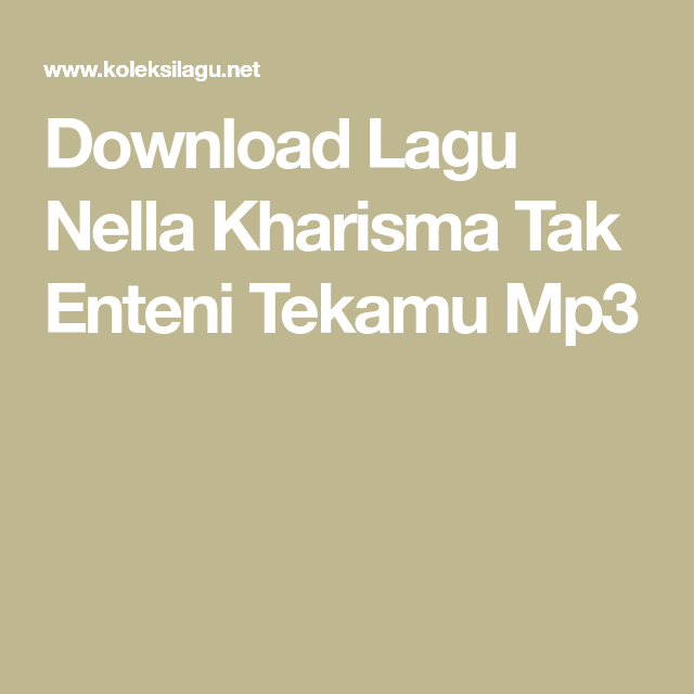 7 21mb Download Lagu Nella Kharisma Tak Enteni Tekamu Mp3 Lagu