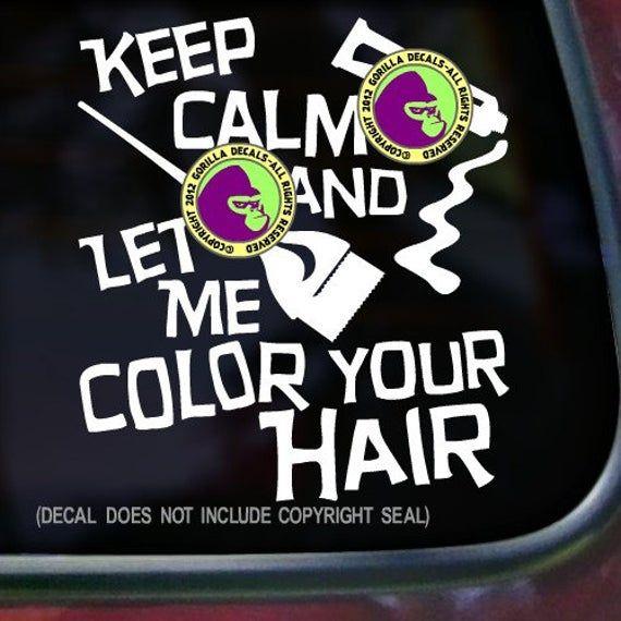 KEEP CALM Hair Colorist Color Hairdresser Stylist Salon Vinyl Decal Sticker