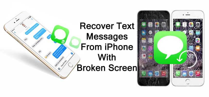 How To Retrieve Text Messages From Iphone With Broken Screen In 2020 Broken Screen Iphone Information Text Messages