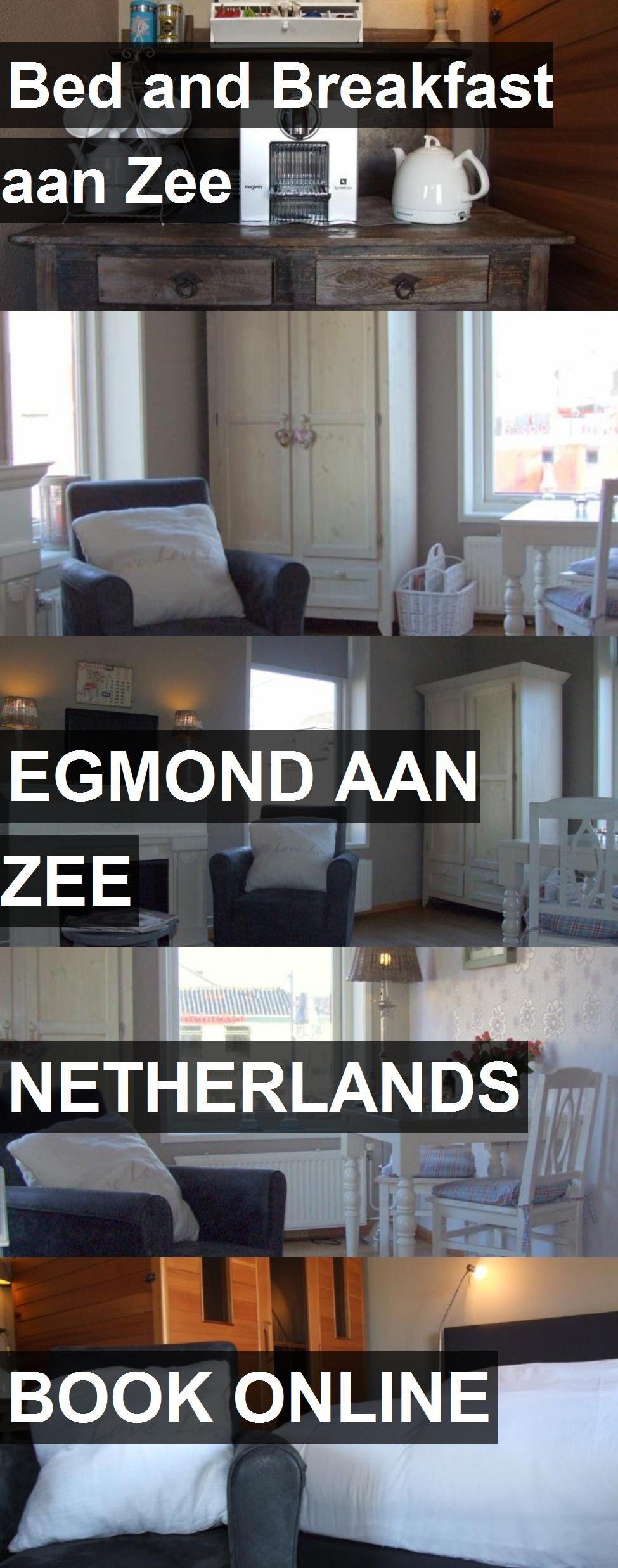 Hotel Bed and Breakfast aan Zee in Egmond Aan Zee